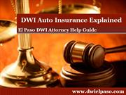 El Paso DWI Attorney: Shares Insights on DWI Auto Insurance