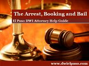 El Paso DWI Attorney: Details the Arrest, Booking and Bail