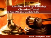 El Paso DWI Attorney: Cautions About Refusing to Take Chemical Tests