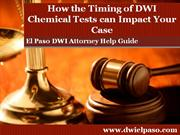 El Paso DWI Attorney: Highlights the Importance of the Timing of Your