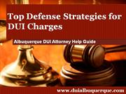 Albuquerque DUI Attorney Reveals the Top DUI Defense Strategies