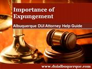 Albuquerque DUI Attorney Defines Expungement and its Importance