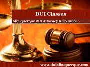 Albuquerque DUI Attorney Talks about DUI Classes