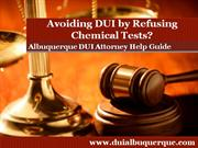 Albuquerque DUI Attorney Cautions About Refusing to Take Chemical Test