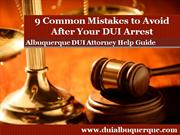 Albuquerque DUI Attorney Reveals the 9 Common Mistakes to Avoid