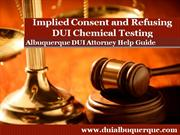 Albuquerque DUI Attorney Explains Implied Consent and How it Impacts Y