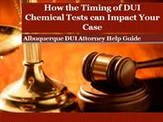 Albuquerque DUI Attorney Highlights the Importance of the Timing of Yo