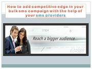 How to add competitive edge in your bulk sms campaign with the help of