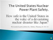 1The United States Nuclear Power Plant Safety Geo 106 Presentation