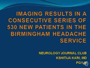 IMAGING RESULTS IN 530 NEW PTS IN BIRMINGHAM HEADACHE