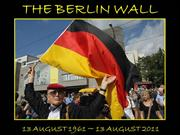 The Berlin Wall  50th Anniversary