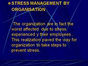 STRESS MANAGEMENT BY ORGANISATION