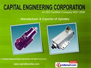 Belt Driven Spindles By Capital Engineering Corporation New Delhi