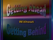 Getting Ahead without being Left Behind