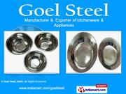 Stainless Steel Soup Plates By Goel Steel, Delhi Delhi