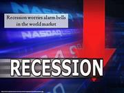 Recession worries alarm bells in the world market