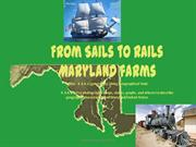 Maryland Farming Sails to Rails