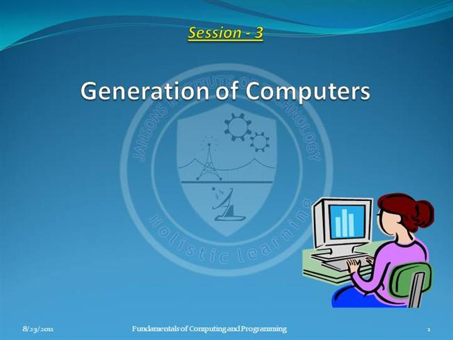 Generations of Computers Generation of Computers