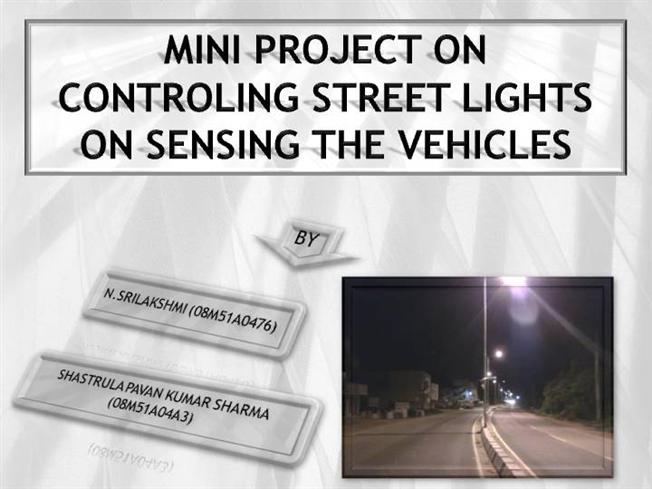 Controlling Street Lights on Sensing the Vehicles |authorSTREAM