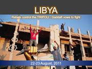 LIBYA -Rebels control the Tripoli -Gaddafi vows to fight