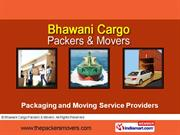 Relocation Household Goods By Bhawani Cargo Packers & Movers (Regd.)