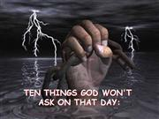 Ten things God want to ask