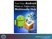 Turn Your Android Phone or Tablet into a Multimedia Hub