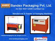 Stretch Wrapping Machines By Bandex Packaging Pvt. Ltd Noida