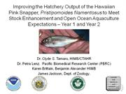 Improving Hatchery Output of Pink Snapper, Opakapaka: Final Report