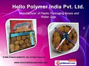 Dry Fruits & Sweets Packaging Boxes By Hello Polymer (India) Pvt. Ltd.