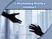 Is Bankruptcy Really a Solution - Florida Bankruptcy Lawyer