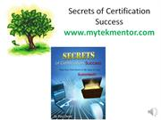 secrets of certification success - 7 week course