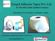 Tapes - Packaging / Printing Industry By Gospel Adhesive Tapes Private