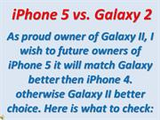 iPhone 5 vs Galaxy 2 II