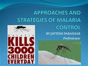 APPROACHES AND STRATEGIES OF MALARIA CONTROL