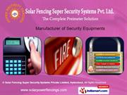Cctv By Solar Fencing Super Security Systems Private Limited,