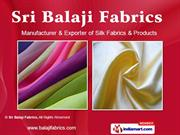 Silk Fabrics By Sri Balaji Fabrics New Delhi