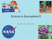 Science is Everywhere!!