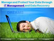 Manage and Protect Your Data through IT Management and Data Recovery-