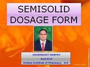 SEMI SOLID DOSAGE FORM