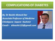 COMPLICATIONS OF DIABETES BY DR BASHIR AHMED DAR ASSOCIATE PROFESSOR