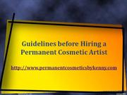 Guidelines before Hiring a Permanent Cosmetic Artist