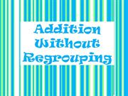 Adding without Regrouping