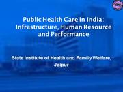 Public Health carein India- Infrastructure, HR and Performance