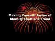 Making Yourself Aware of Identity Theft and Fraud