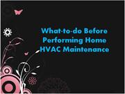 What-to-do Before Performing Home HVAC Maintenance