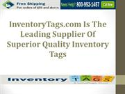 InventoryTags.com Is The Leading Supplier Of Top Quality Inventory Tag