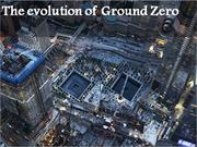 The Evolution Of Ground Zero Since 9/11/2011