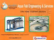 Waste Water Treatment Plants. By Aqua Fab Engineering & Services New