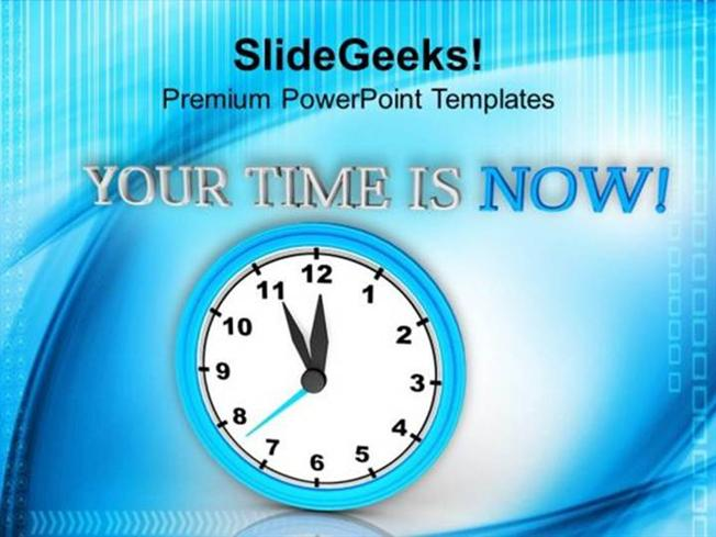 BUSINESS CLOCK WITH YOUR TIME IS NOW COMMUNICATION PPT